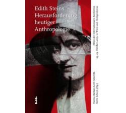 Edith Steins Herausforderung heutiger Anthropologie / Gerl-Falkovitz
